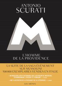 M, l'homme de la providence | Scurati, Antonio (1969-....). Auteur