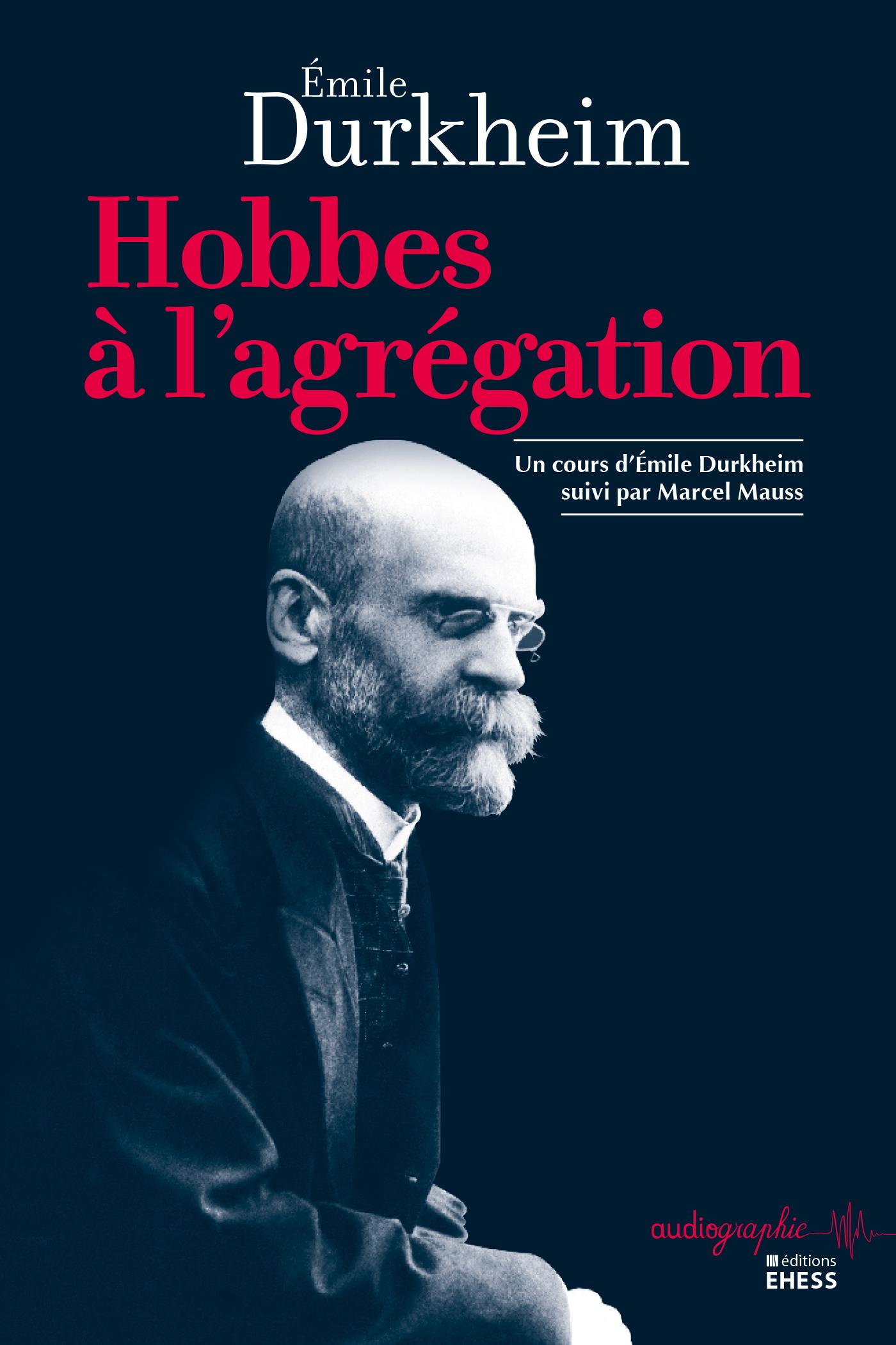 Hobbes à lagrégation, Un cours dÉmile Durkheim suivi par Marcel Mauss