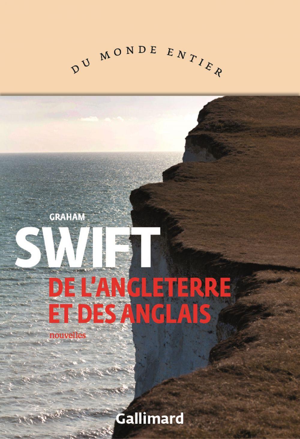 De l'Angleterre et des Anglais   Swift, Graham. Auteur
