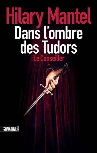 Dans l'ombre des Tudors T01 Le Conseiller