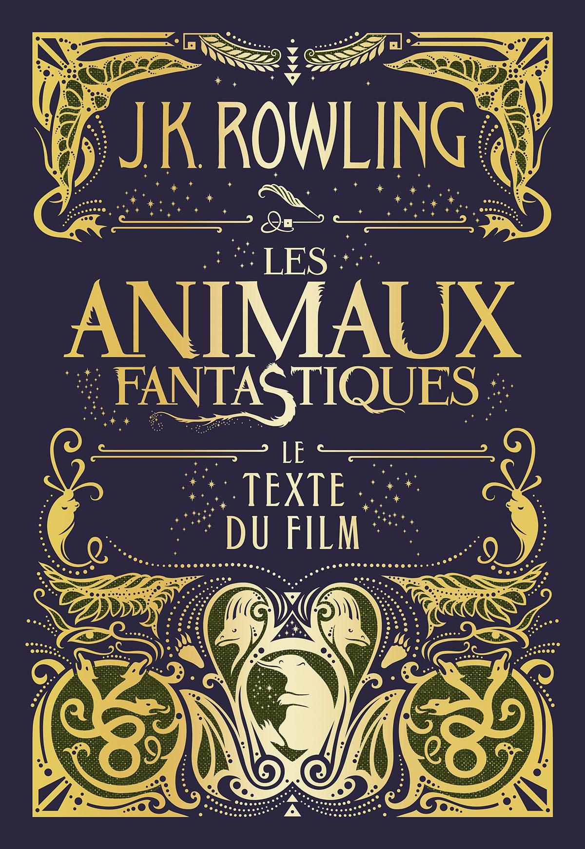 Les Animaux fantastiques : le texte du film | Rowling, J.K.