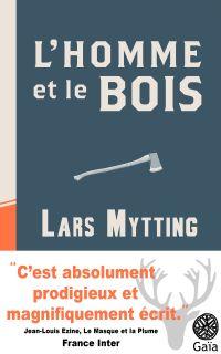 L'homme et le bois | Mytting, Lars. Auteur