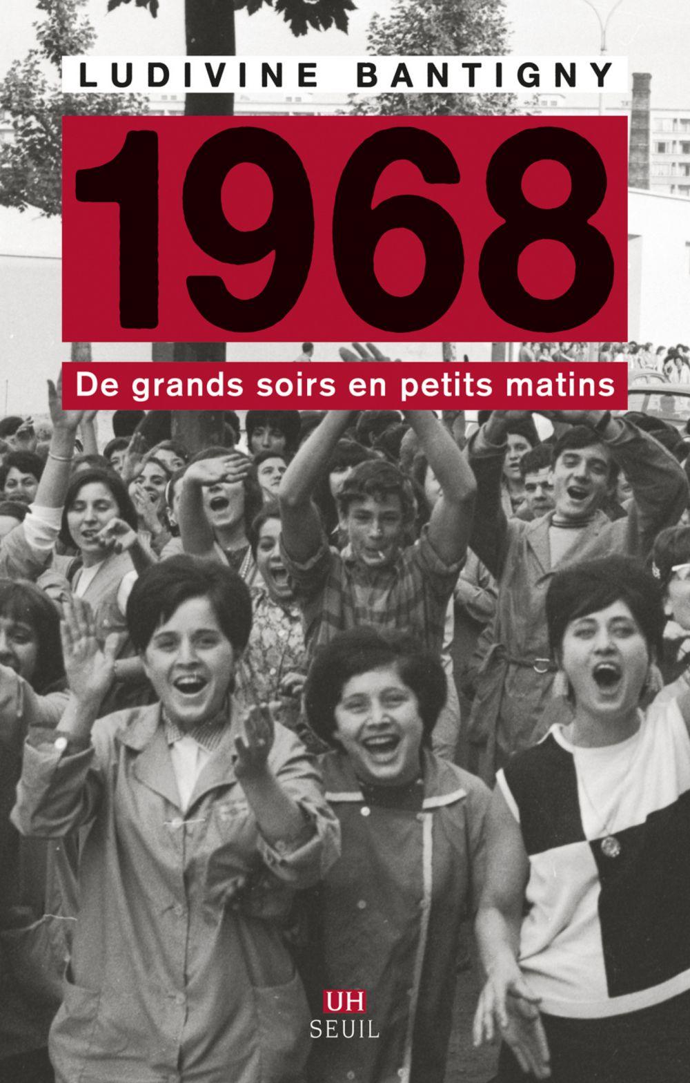 1968 - De grands soirs en petits matins | Bantigny, Ludivine (1975-....). Auteur