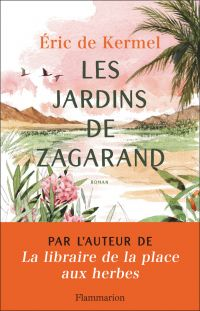 Les Jardins de Zagarand | Kermel, Éric de. Auteur