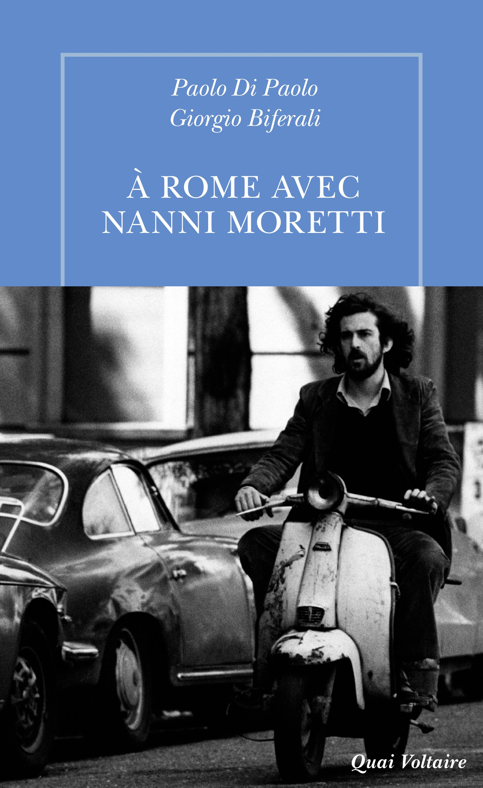 À Rome avec Nanni Moretti | Di Paolo, Paolo
