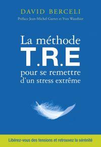 La méthode T.R.E pour se re...