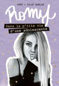 Romy - Dans la p'tite vie d'une adolescente | BOMCAN, Chloé. Auteur