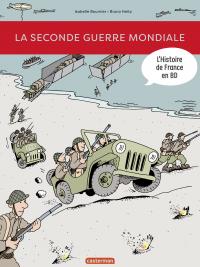 L'Histoire de France en BD - La Seconde Guerre mondiale | Heitz, Bruno. Contributeur