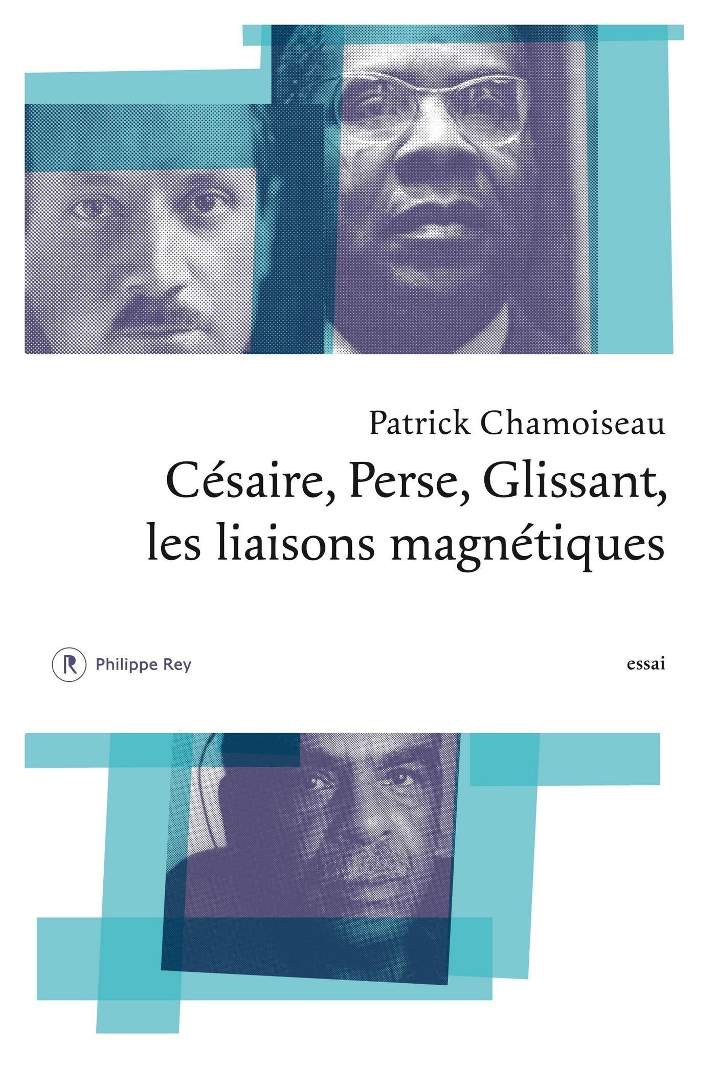 Césaire, Perse, Glissant - Les liaisons magnétiques