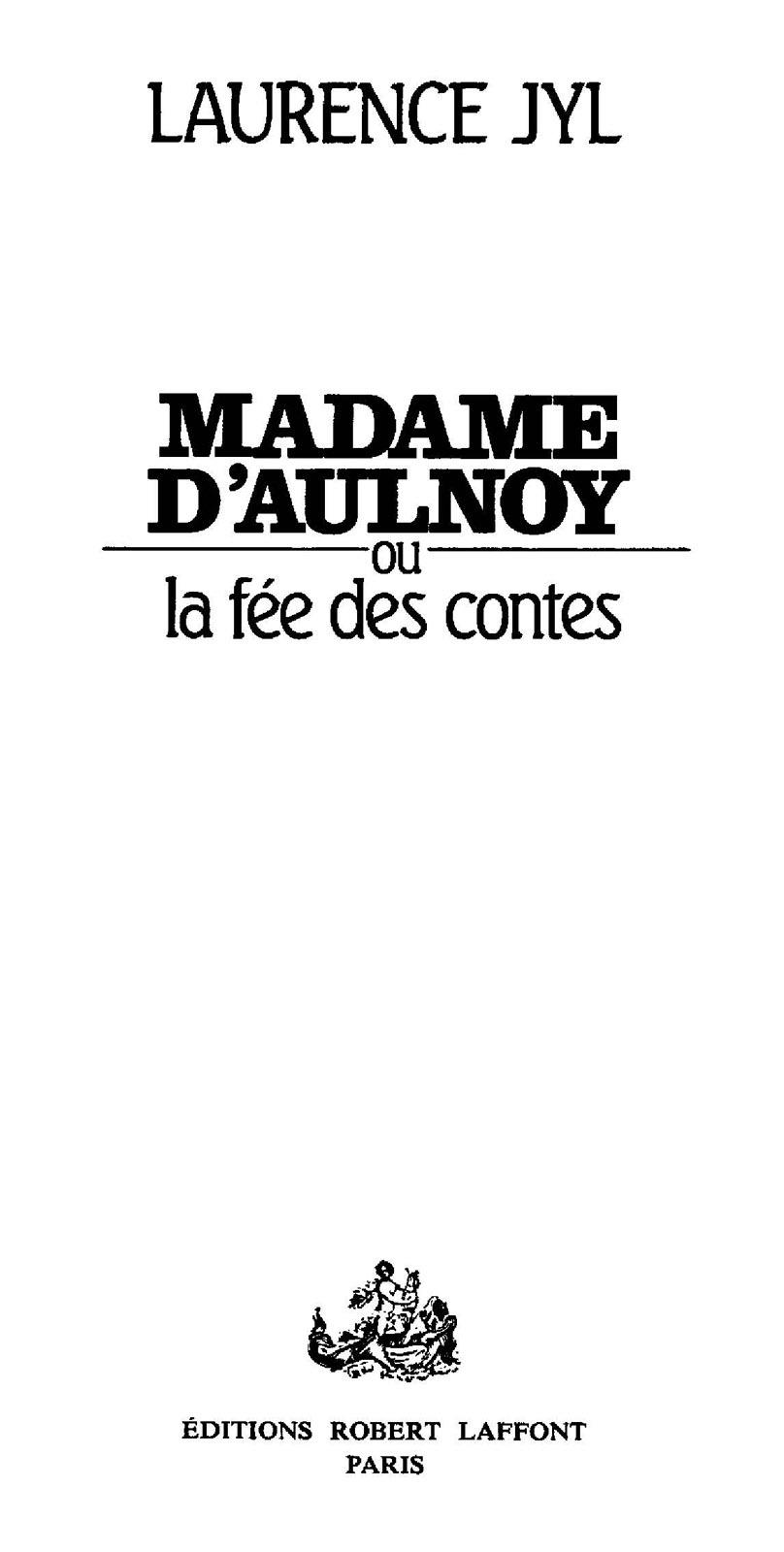 Madame d'Aulnoy ou la Fée des contes | JYL, Laurence