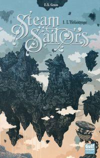 Steam Sailors - tome 1 L'Hé...