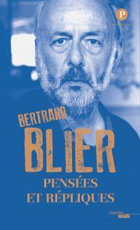 Pensées et répliques | Blier, Bertrand (1939-....). Auteur
