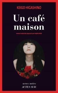 Un café maison | Higashino, Keigo. Auteur