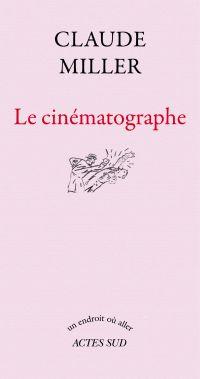 Le Cinématographe | Miller, Claude (1942-2012). Auteur