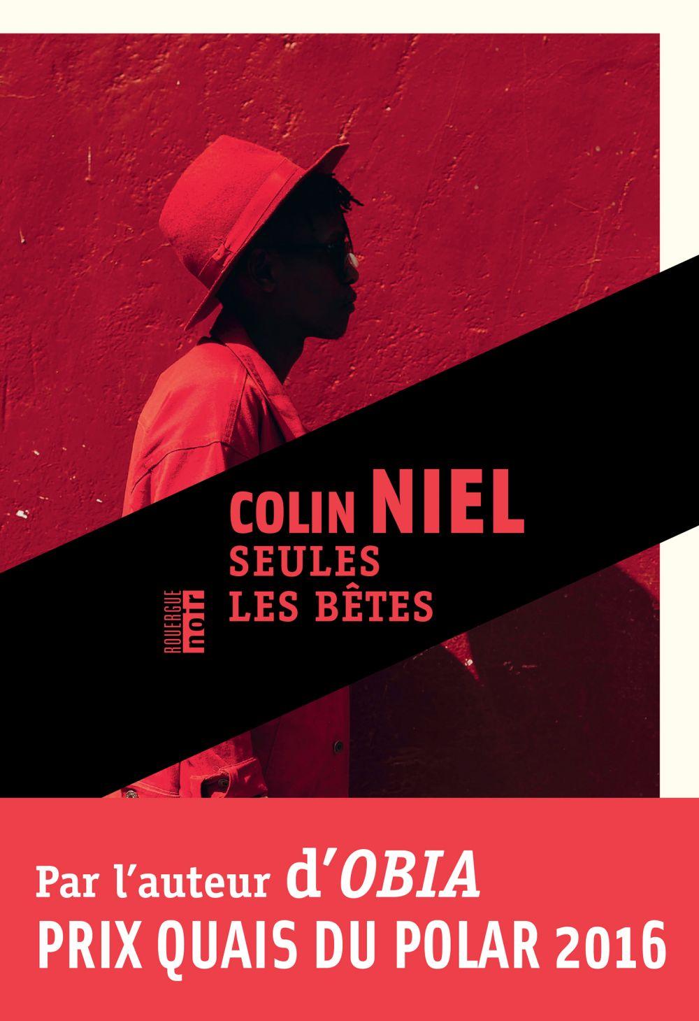 Seules les bêtes | Niel, Colin (1976-....). Auteur