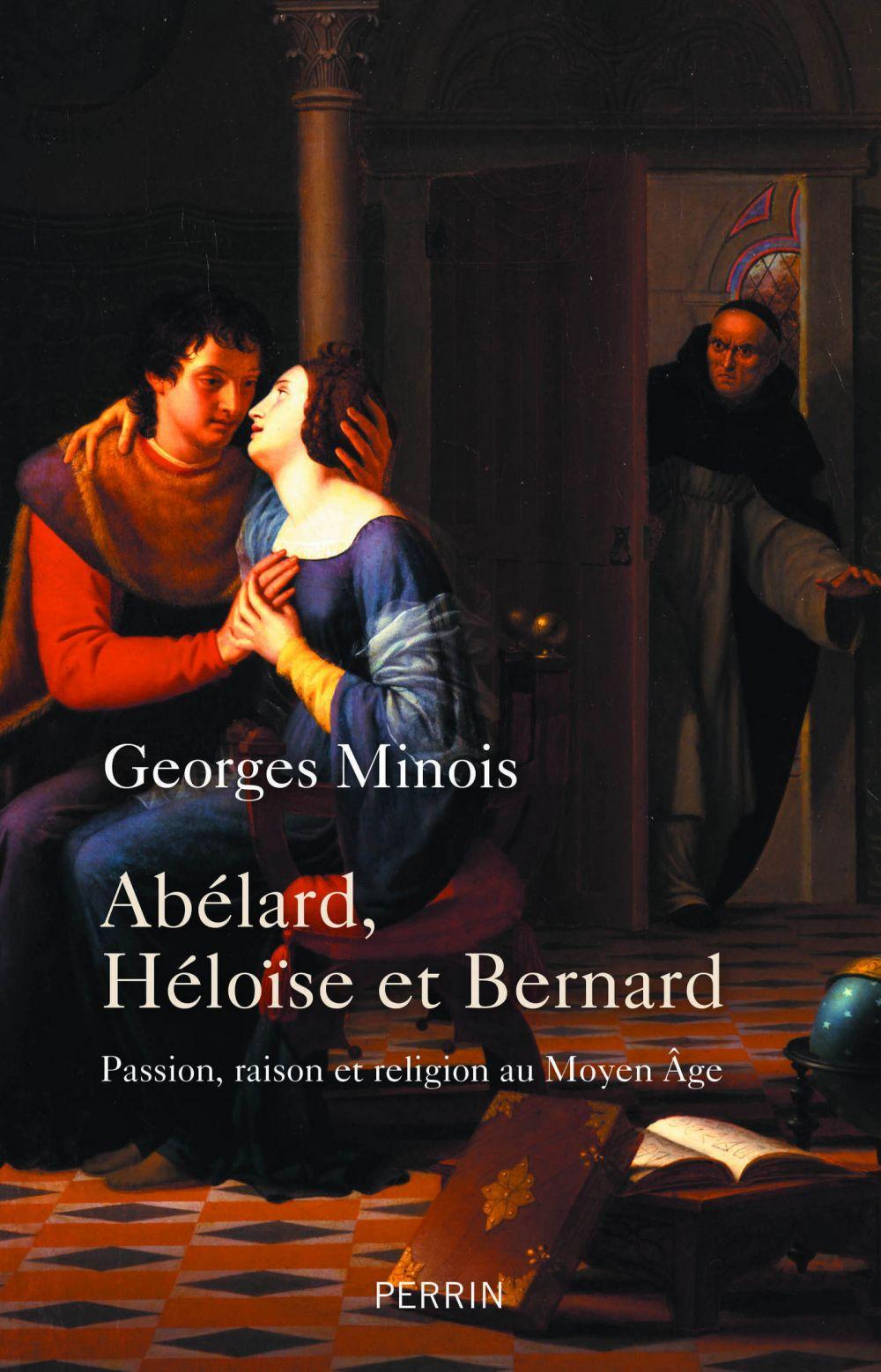 Abélard, Héloïse et Bernard   Minois, Georges (1946-....). Auteur