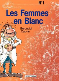 Les Femmes en Blanc – tome 1 - LES FEMMES EN BLANC