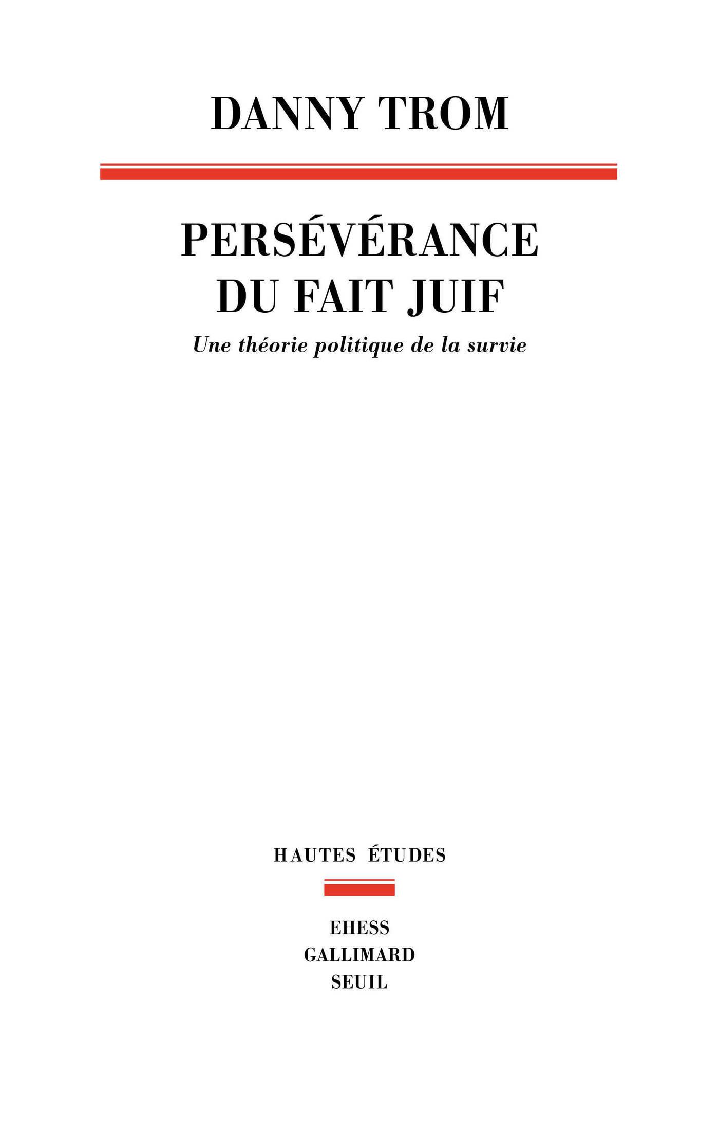 Persévérance du fait juif - Une théorie politique de la survie