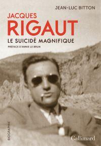 Jacques Rigaut. Le suicidé ...