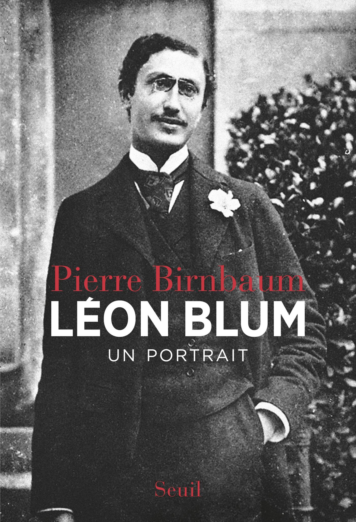 Léon Blum. Un portrait |