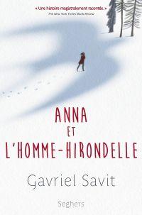 Anna et l'homme-hirondelle | Savit, Gavriel. Auteur