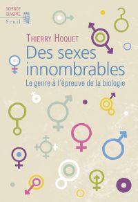 Des sexes innombrables. Le genre à l'épreuve de la biologie | Hoquet, Thierry. Auteur