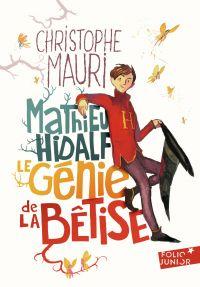 Mathieu Hidalf, le génie de la bêtise | Mauri, Christophe