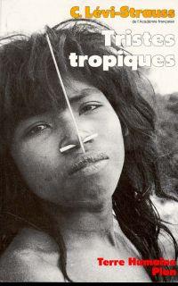 Tristes tropiques | Lévi-Strauss, Claude (1908-2009). Auteur