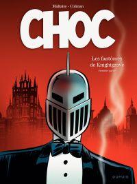 Choc. Volume 1, Les fantômes de Knightgrave : première partie