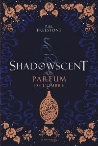 Shadowscent - tome 1 Le par...