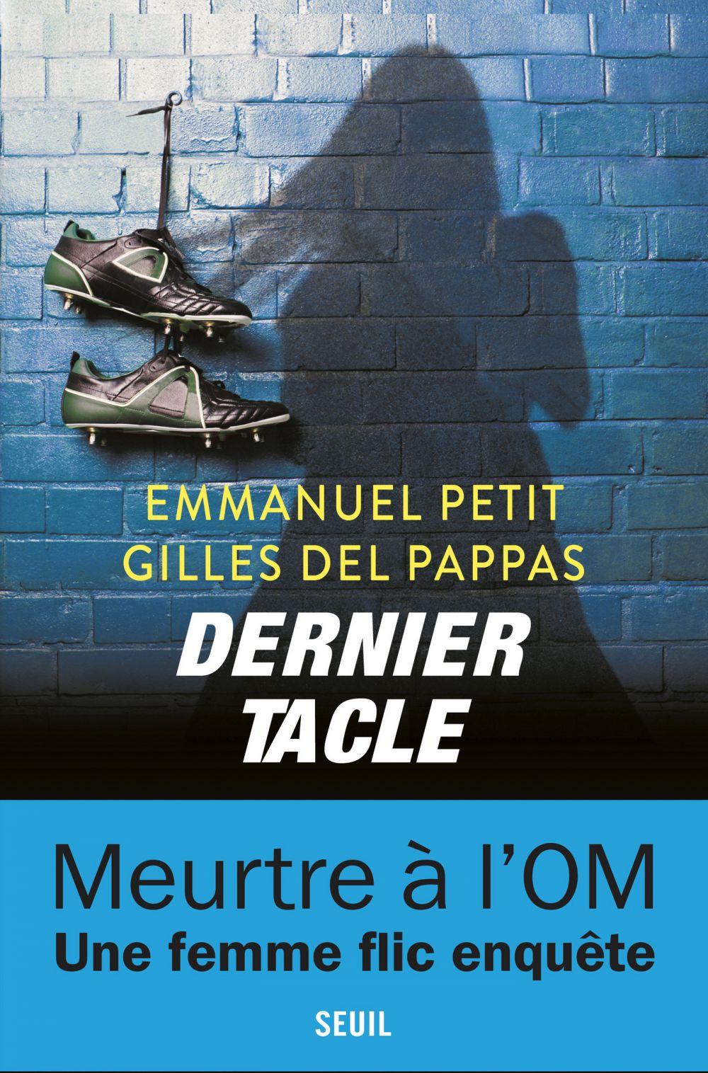 Dernier Tacle | Petit, Emmanuel (1970-....). Auteur