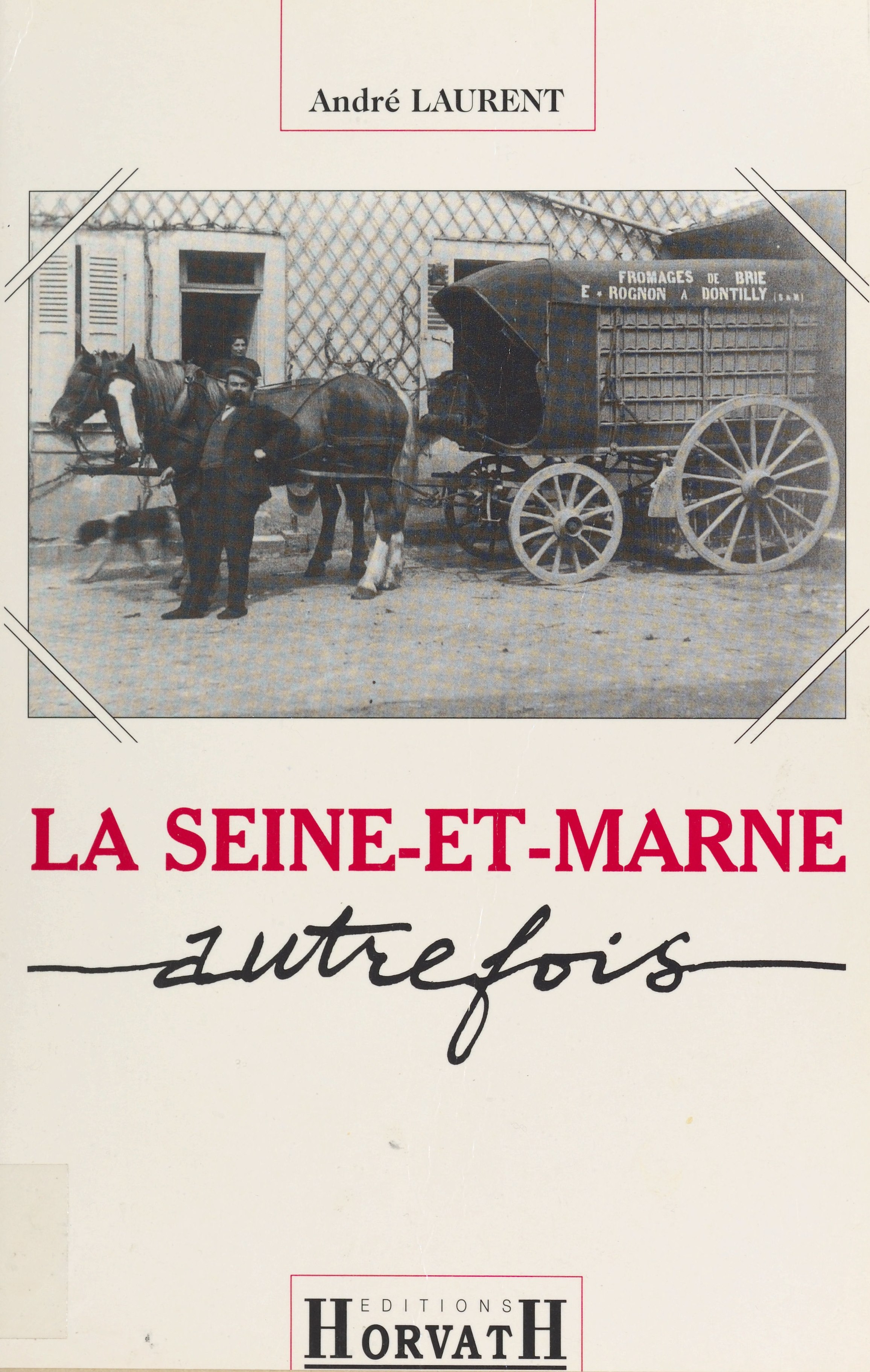 La Seine-et-Marne autrefois