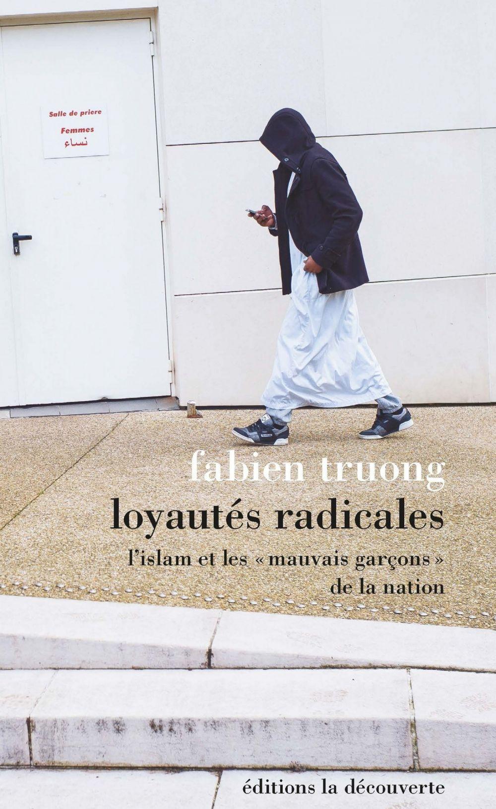 Loyautés radicales | Truong, Fabien. Auteur