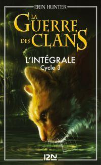La guerre des clans - cycle 3 intégrale | HUNTER, Erin. Auteur