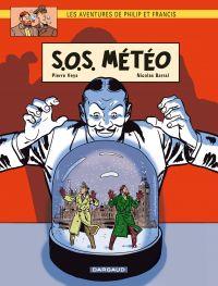 Image de couverture (Les Aventures de Philip et Francis - Tome 3 - S.O.S. Météo)