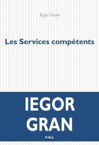 Les Services compétents | Gran, Iegor. Auteur