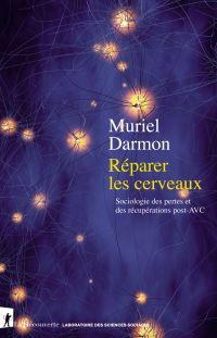 Réparer les cerveaux   Darmon, Muriel (1973-....). Auteur