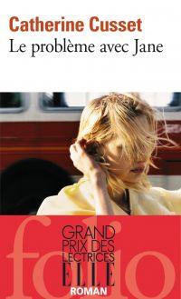 Le problème avec Jane | Cusset, Catherine (1963-....). Auteur