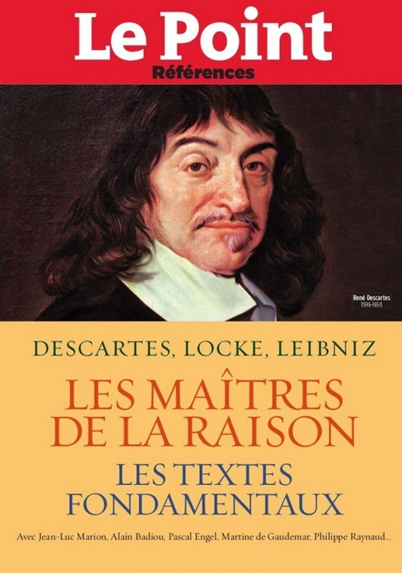 Les Maîtres de la raison, Les textes de Descartes, Locke, Leibniz