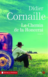 Le Chemin de la Roncerai | CORNAILLE, Didier. Auteur