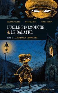 Lucile Finemouche et le Balafré - Tome 1 | Vallery, Juliette. Auteur