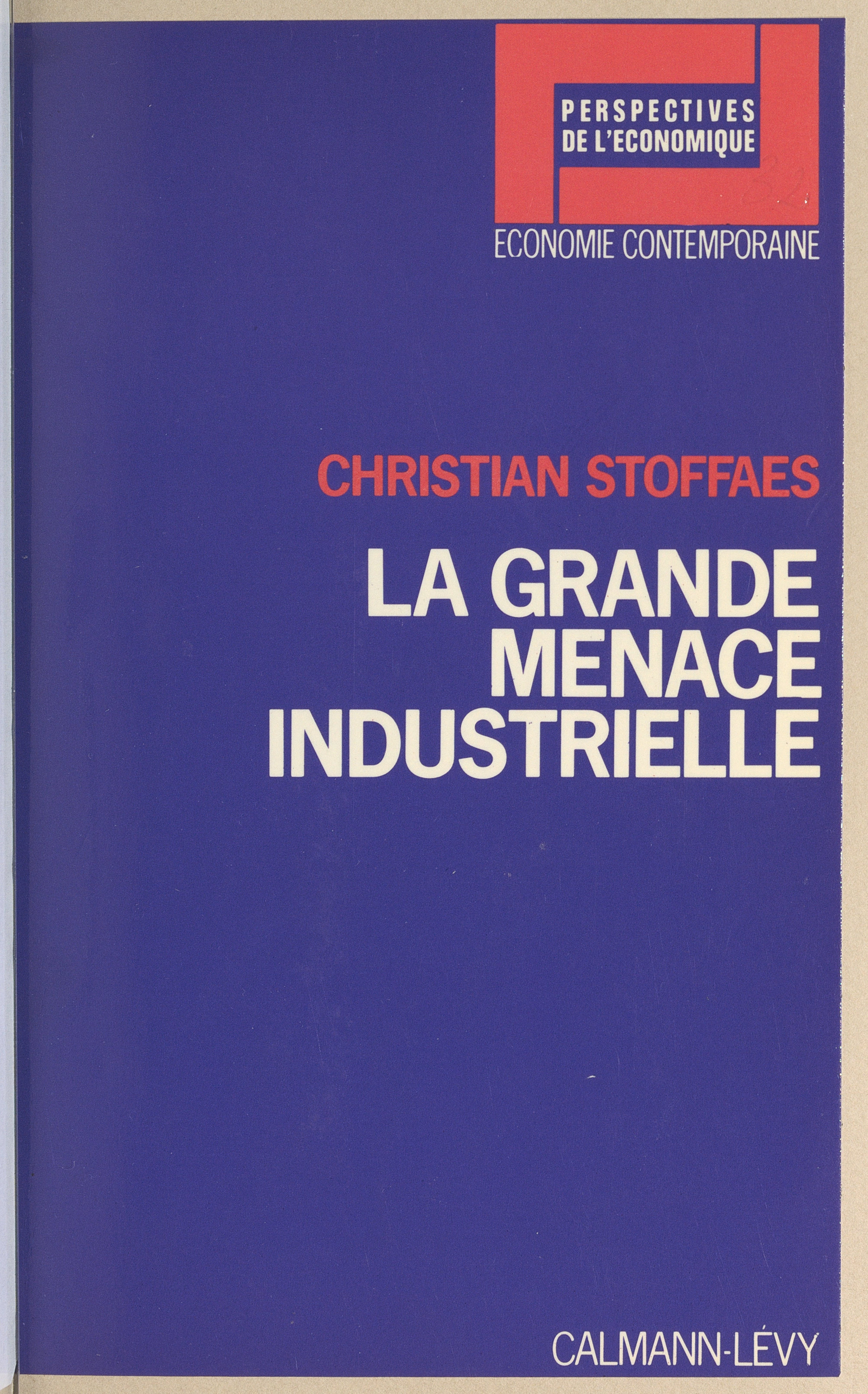 La grande menace industrielle
