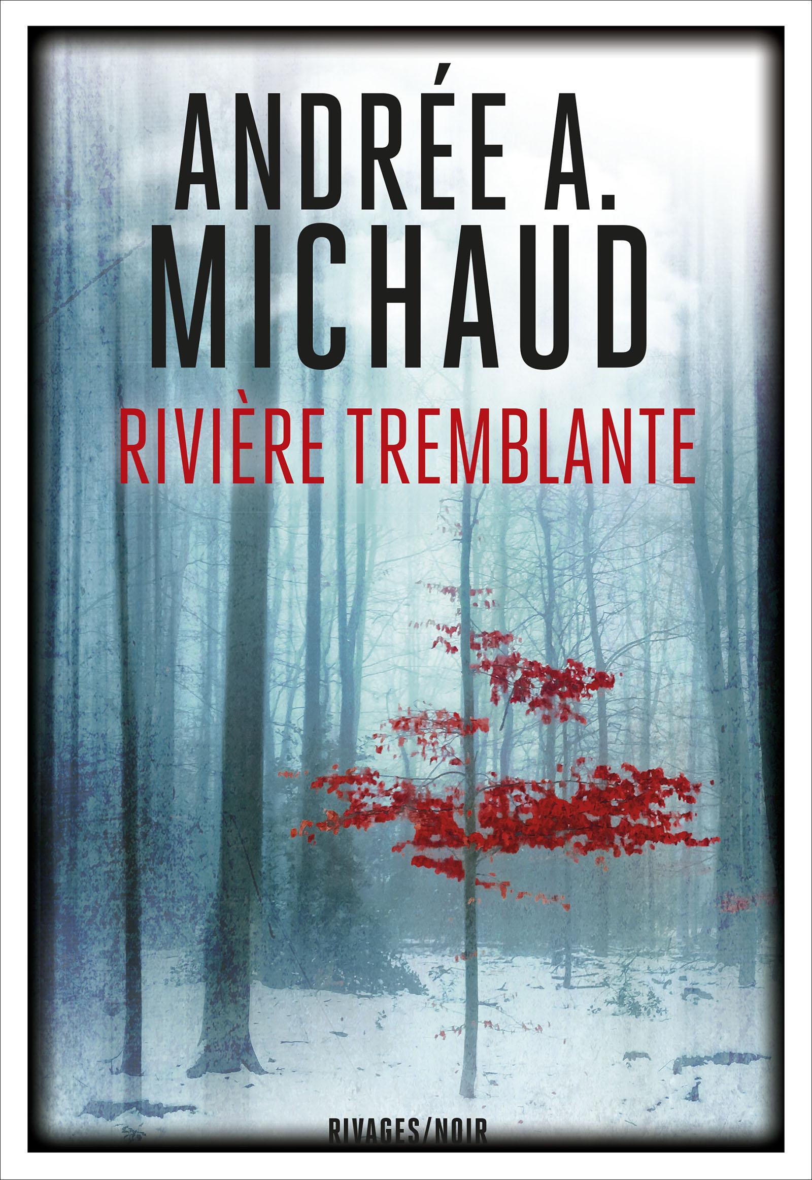 Rivière tremblante | Michaud, Andrée