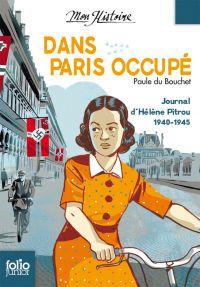 Dans Paris occupé. Journal d'Hélène Pitrou 1940-1945 | Du Bouchet, Paule