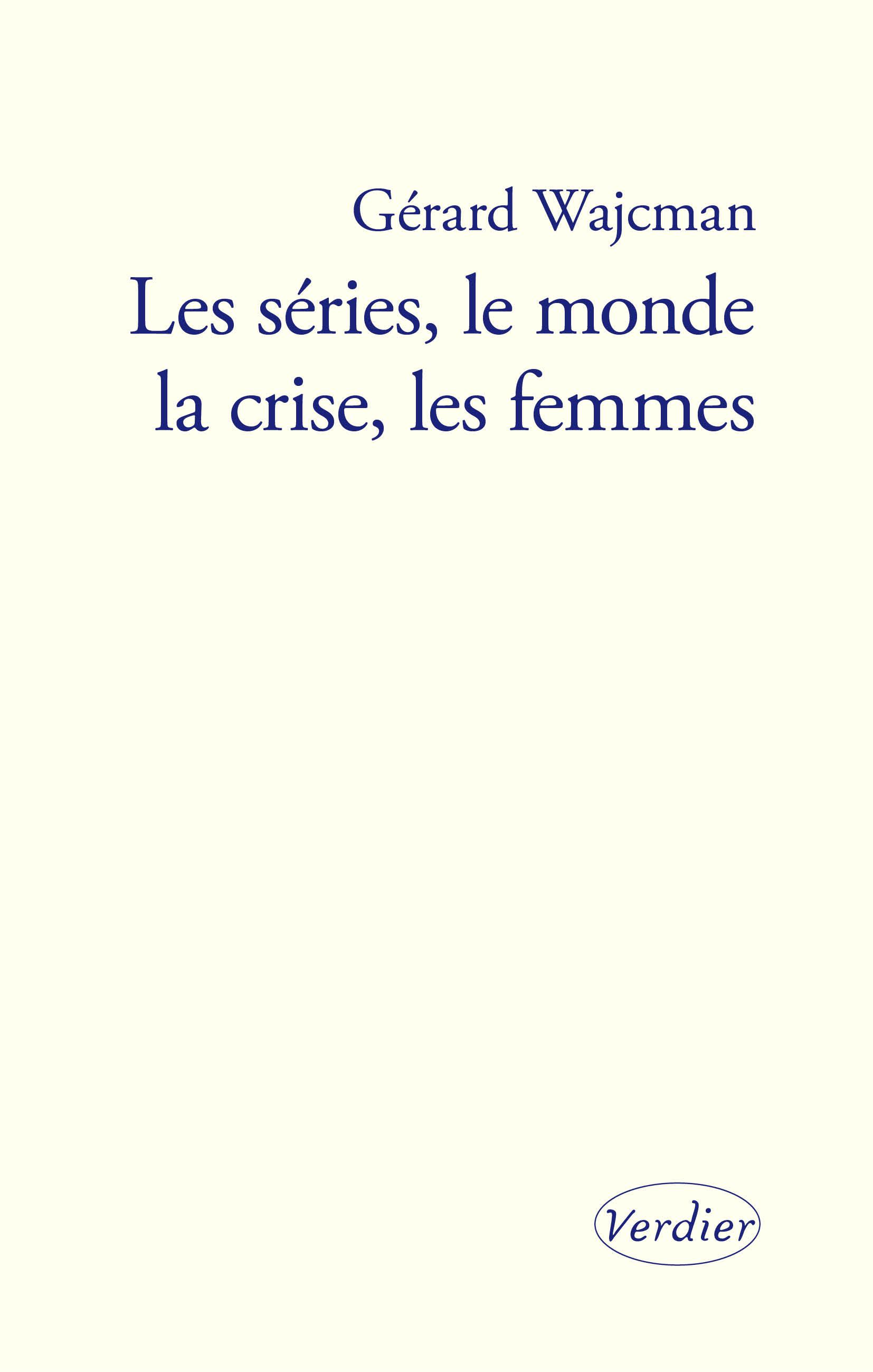 Les s?ries, le monde, la crise, les femmes
