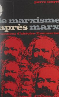 Le marxisme après Marx