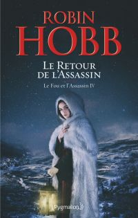Le fou et l'assassin. Volume 4, Le retour de l'assassin