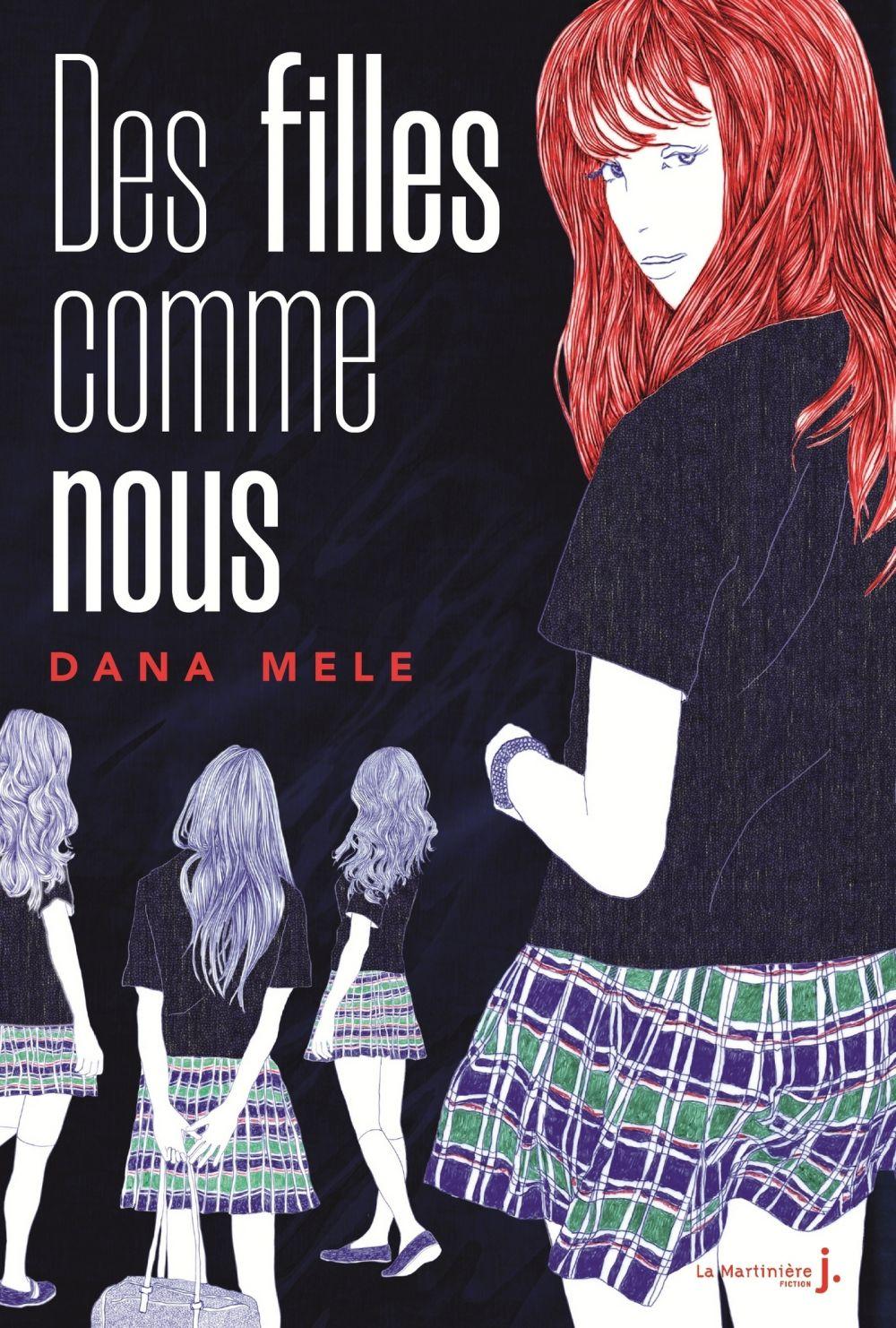 Des filles comme nous | Mele, Dana. Auteur