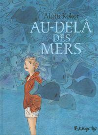 Au-delà des mers | Kokor, Alain. Auteur