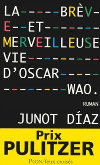 La brève et merveilleuse vie d'Oscar Wao | Díaz, Junot (1968-....). Auteur